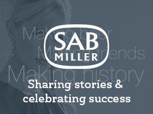 SABMiller: Sharing stories & celebrating success